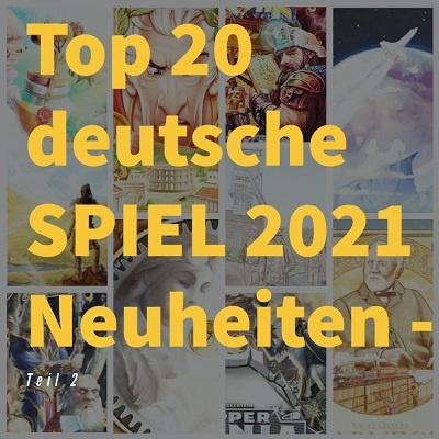 Top 20 Neuheiten Spiel 2021 - Teil 2